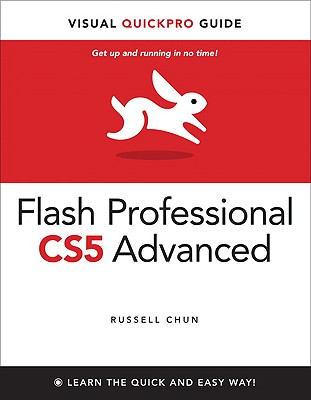 Flash Professional CS5 Advanced for Windows and Macintosh By Chun, Russell