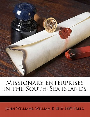 Nabu Press Missionary Enterprises in the South-Sea Islands by Williams, John/ Breed, William P. 1816 [Paperback] at Sears.com